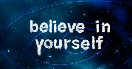 Have Confidence - Believe in Yourself